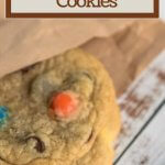 M&M an chocolate chip cookies
